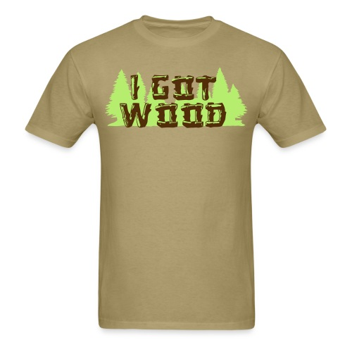 i got wood - Men's T-Shirt