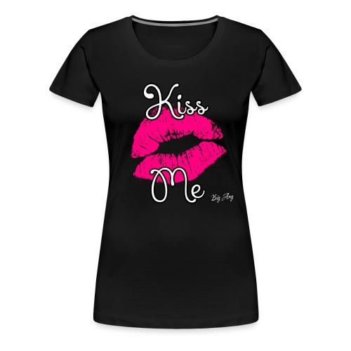Kiss Me - Women's Premium T-Shirt