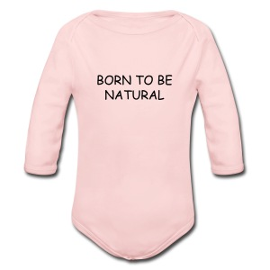 Born to be Natural - Long Sleeve Baby Bodysuit