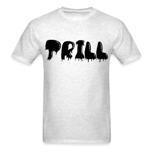 Trill Tee - Men's T-Shirt