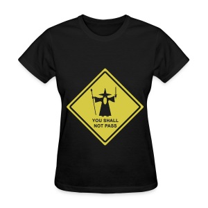 You Shall Not Pass - Women's T-Shirt