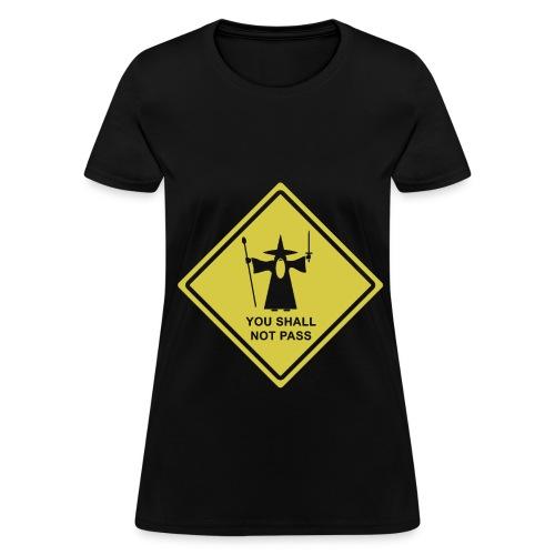 You Shall Not Pass - Women's T-Shirt