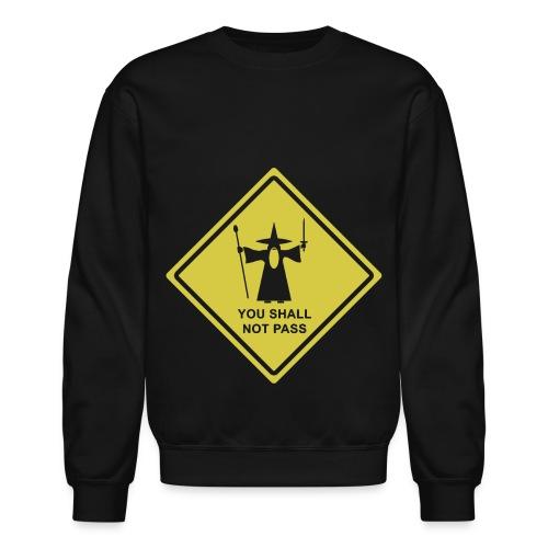 You Shall Not Pass - Crewneck Sweatshirt