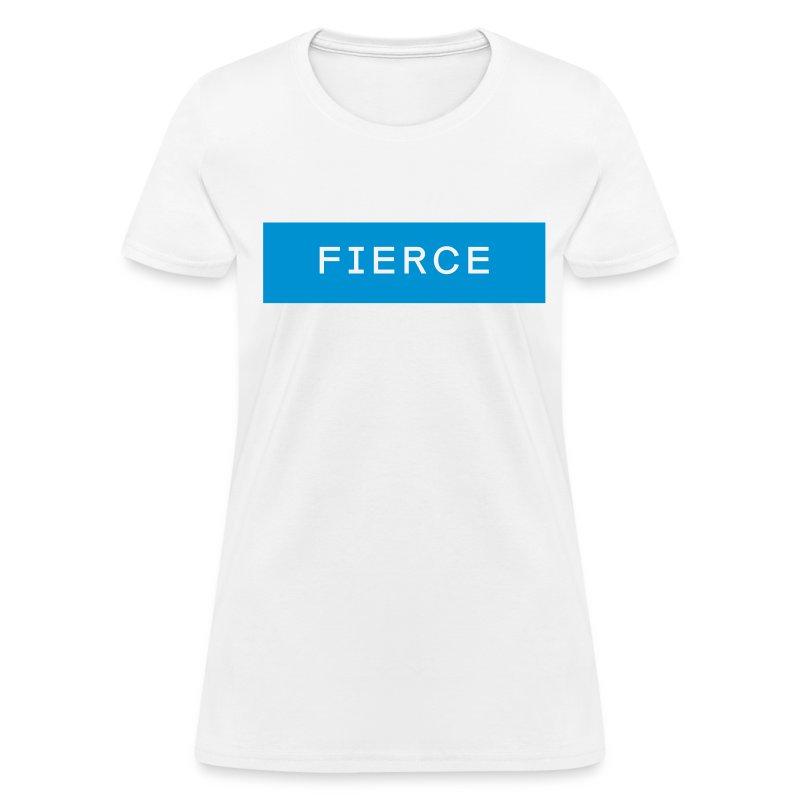 Fierce Tee - Women's T-Shirt