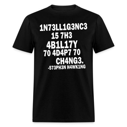 Intelligence - Stephen Hawking t shirt - Men's T-Shirt