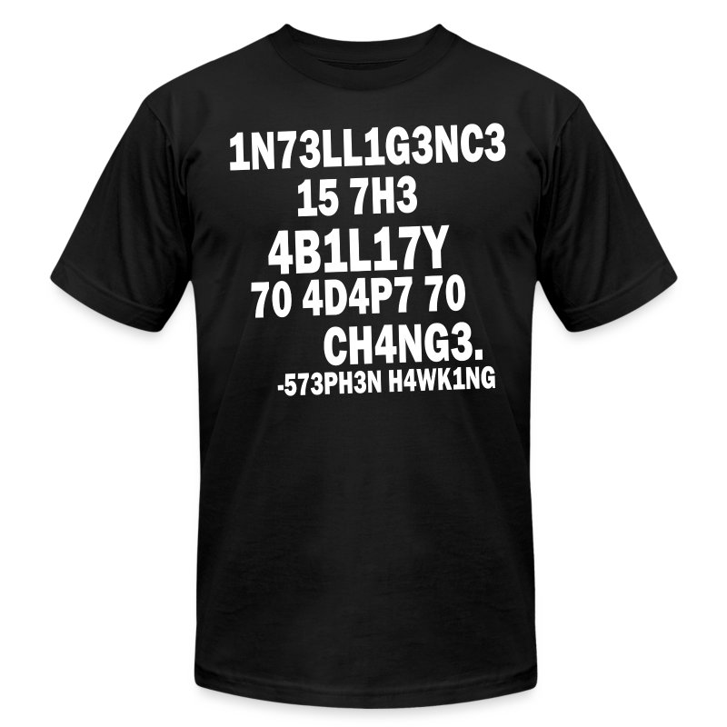 Intelligence - Stephen Hawking t shirt - Men's T-Shirt by American Apparel