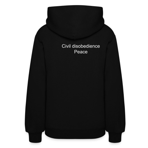 Women's Hoodie - Civil disobedience isn't your right.  It's respected in court, though.