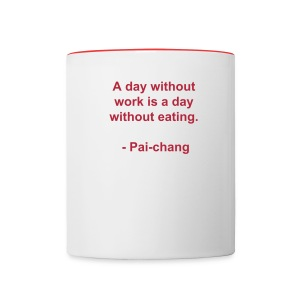 A Day Without Work Ceramic Coffee Mug - Contrast Coffee Mug