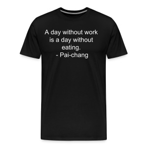 A Day Without Work Men's Premium T=Shirt - Men's Premium T-Shirt