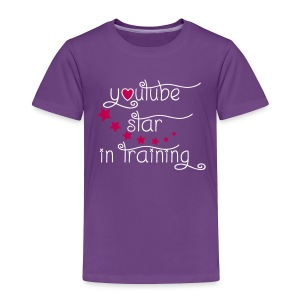 YouTube Star in Training Toddler T-Shirt - Toddler Premium T-Shirt