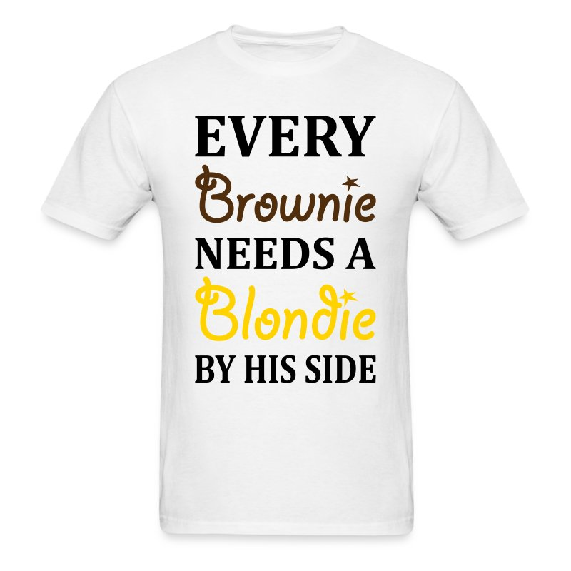 every brownie needs a blondie by his side t shirt. Black Bedroom Furniture Sets. Home Design Ideas