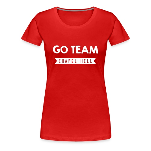 Go Team - Women's Premium T-Shirt