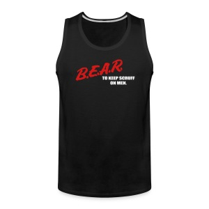 B.E.A.R. To Keep Scruff on Men Tank Top - Men's Premium Tank