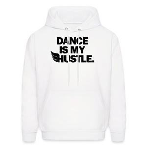 Dance Is My Hustle - Men's Hoodie