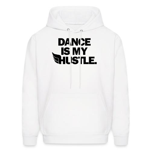 Dance Is My Hustle - Men's Hoodie