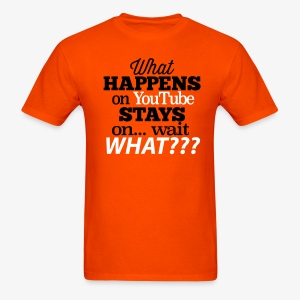 What Happens on YouTube T-Shirt - Men's T-Shirt