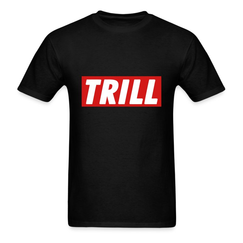 TRILL - Men's T-Shirt