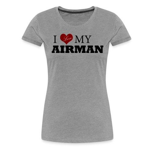 Love My Airman - Women's Premium T-Shirt