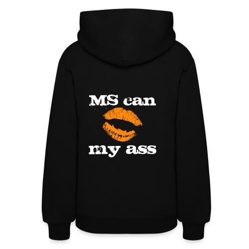 MS Can Kiss My Ass Sweatshirt - Women's Hoodie