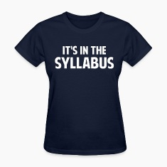 It's In The Syllabus Women's T-Shirts