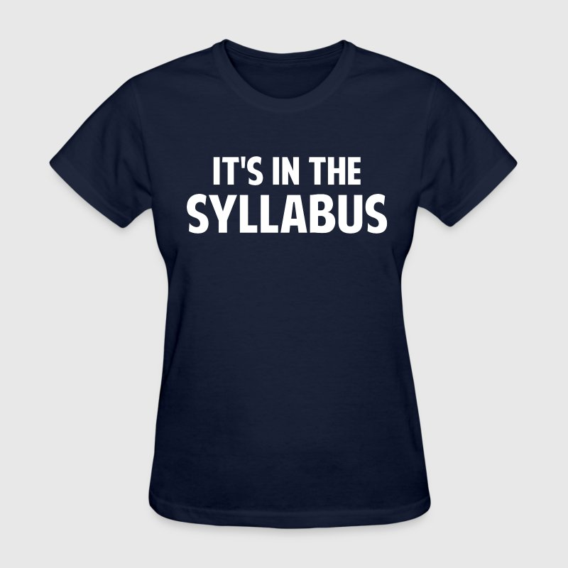 It's In The Syllabus Women's T-Shirts - Women's T-Shirt