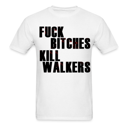 F*** B*** Kill Walkers Men's T - Men's T-Shirt