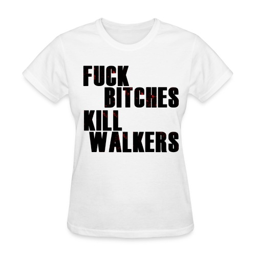 F*** B*** Kill Walkers Women's T - Women's T-Shirt
