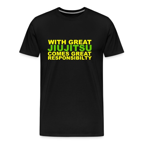 With Great Jiu jitsu comes great responsibility - Men's Premium T-Shirt