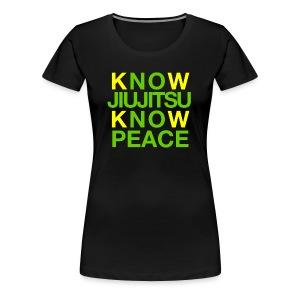 Know Jiujitsu Know Peace - Women's Premium T-Shirt