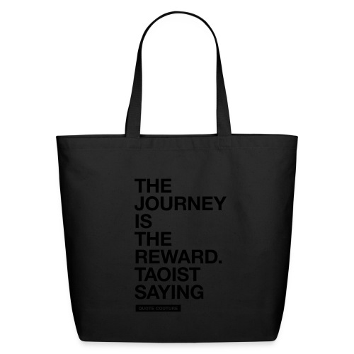 The journey is the reward. --Taoist saying eco-friendly canvas tote bag in black on black - Eco-Friendly Cotton Tote