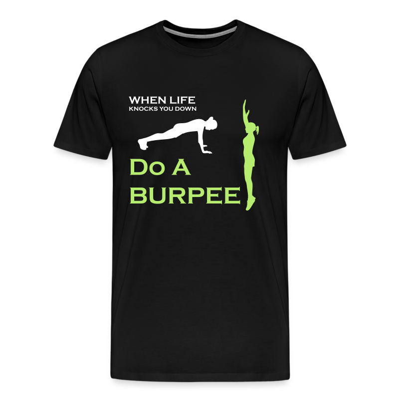 When Life Knocks You Down Do A Burpee - Men's Premium T-Shirt