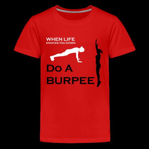 When Life Knocks You Down Do A Burpee - Kids' Premium T-Shirt