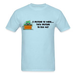 I Pretend To Work  T-Shirt For Men - Men's T-Shirt