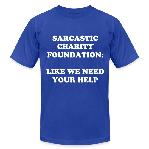 Sarcastic Charity Foundation - Men's  Jersey T-Shirt