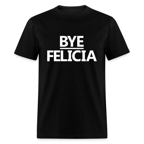 BYE FELICIA MENS - Men's T-Shirt