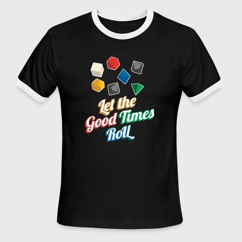 Nerd Let The Good Times Roll Dice - Men's Ringer T-Shirt