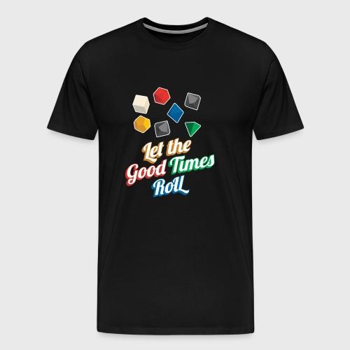 Nerd Let The Good Times Roll Dice - Men's Premium T-Shirt