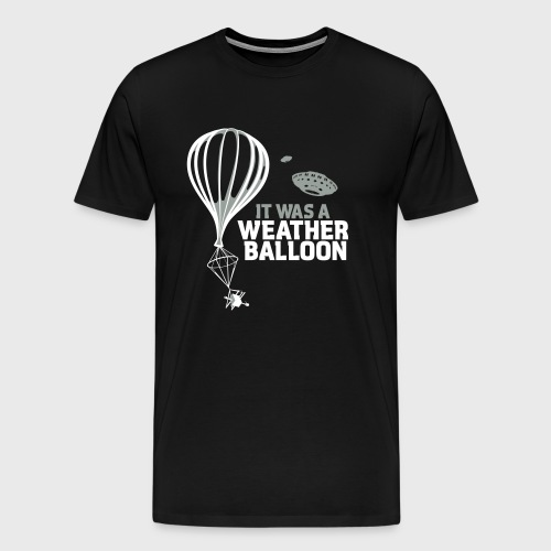 Weather Balloon UFO Aliens - Men's Premium T-Shirt