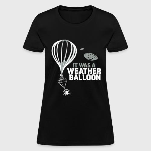 Weather Balloon UFO Aliens - Women's T-Shirt