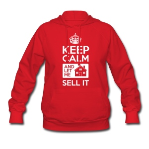 Keep Calm Sell It Sweat Hood - Women's Hoodie