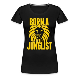 Born A Junglist Ladies - Women's Premium T-Shirt