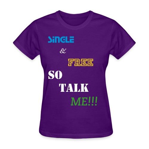 Single & Free - Women's T-Shirt