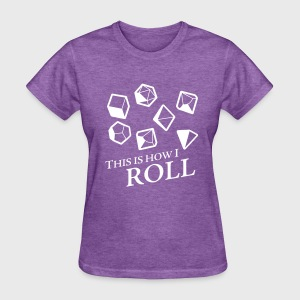 How I Roll Dice Dungeons & Dragons - Women's T-Shirt