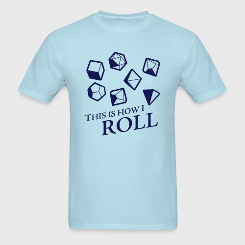 How I Roll Dice Dungeons & Dragons - Men's T-Shirt