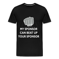 T-Shirts ~ Men's Premium T-Shirt ~ My Sponsor Can Beat Up Your Sponsor