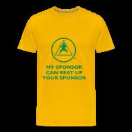 T-Shirts ~ Men's Premium T-Shirt ~ My Sponsor Can Beat Up Your Sponsor