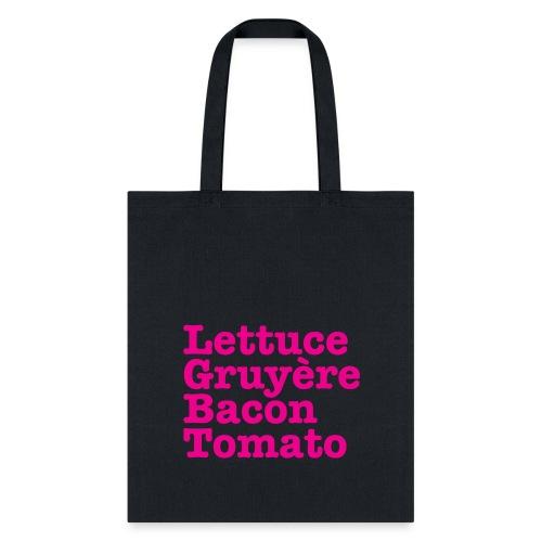 LGBT Lettuce Gruyere Bacon Tomato Tote  - Tote Bag