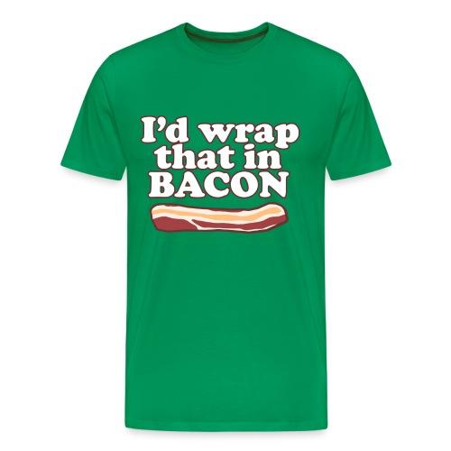 I'd wrap that in BACON - Men's Premium T-Shirt