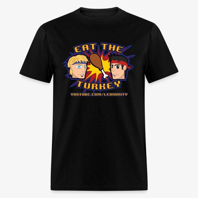 Eat the Turkey - T-Shirt
