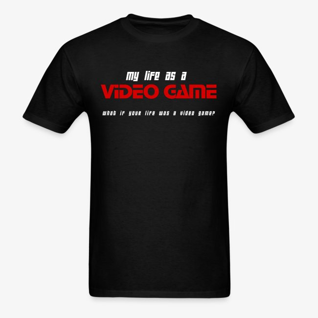 My Life as a Video Game - T-Shirt